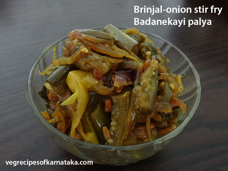 Badanekai palya or Brinjal stir fry recipe