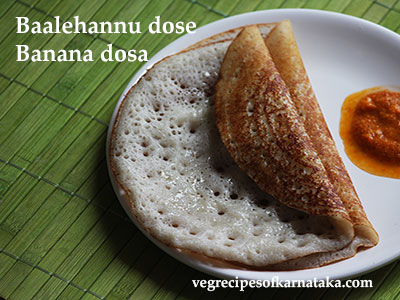 Balehannu dose or banana dosa recipe