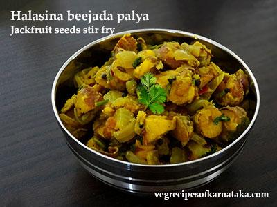 Veg recipes of karnataka vegetarian recipes from karnataka halasina beejada palya or jackfruit seeds stir fry forumfinder Images